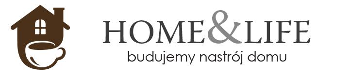 home & life - budujemy nastrój domu